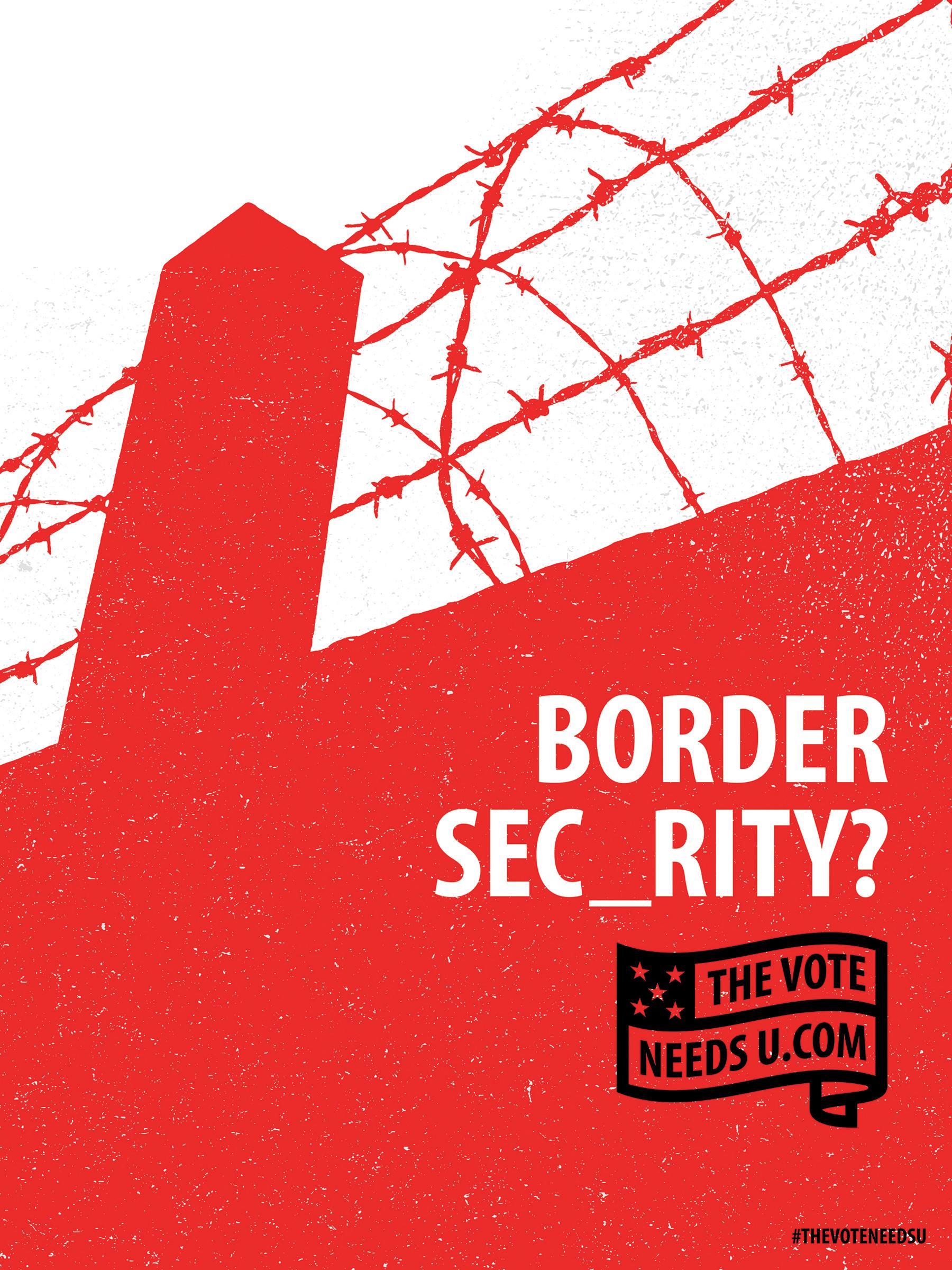 25.Thevoteneedsu Posters Bordersecurity Aotw 0.[大嘴收纳屋].jpg