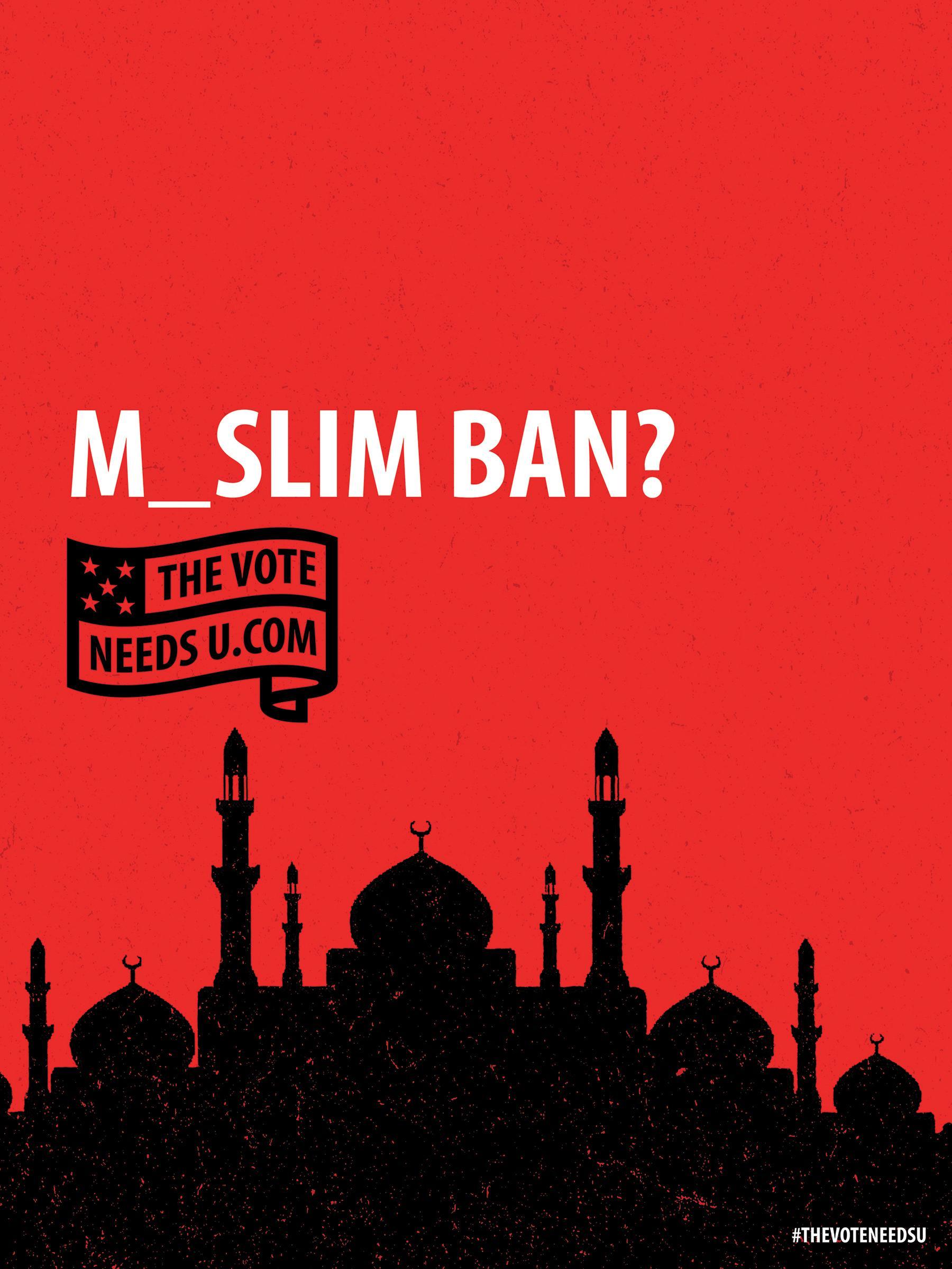 25.Thevoteneedsu Posters Muslimban Aotw 0.[大嘴收纳屋].jpg